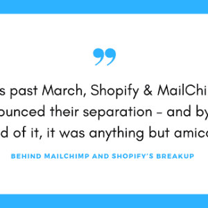 mailchimp and shopify breakup